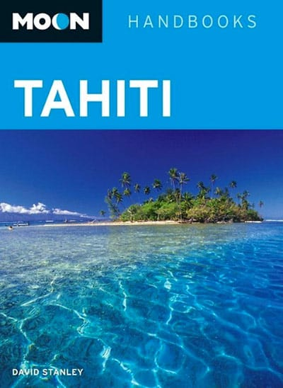 Moon Tahiti Travel Book by author David Stanley | boraboraphotos.com